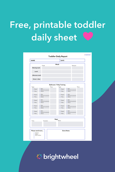Download our free toddler daily sheet - brightwheel
