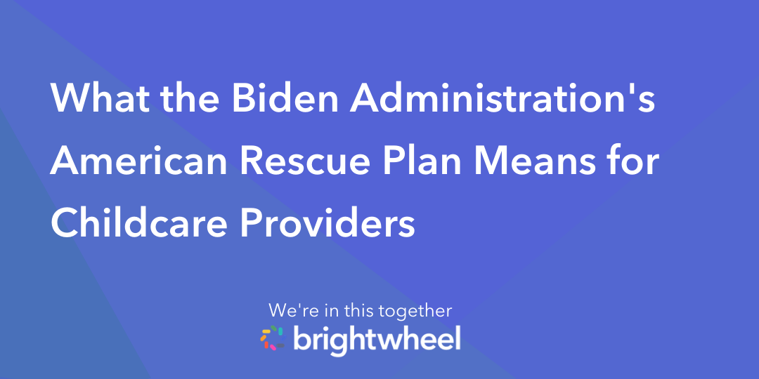 What the Biden Administration's American Rescue Plan Means for Childcare Providers