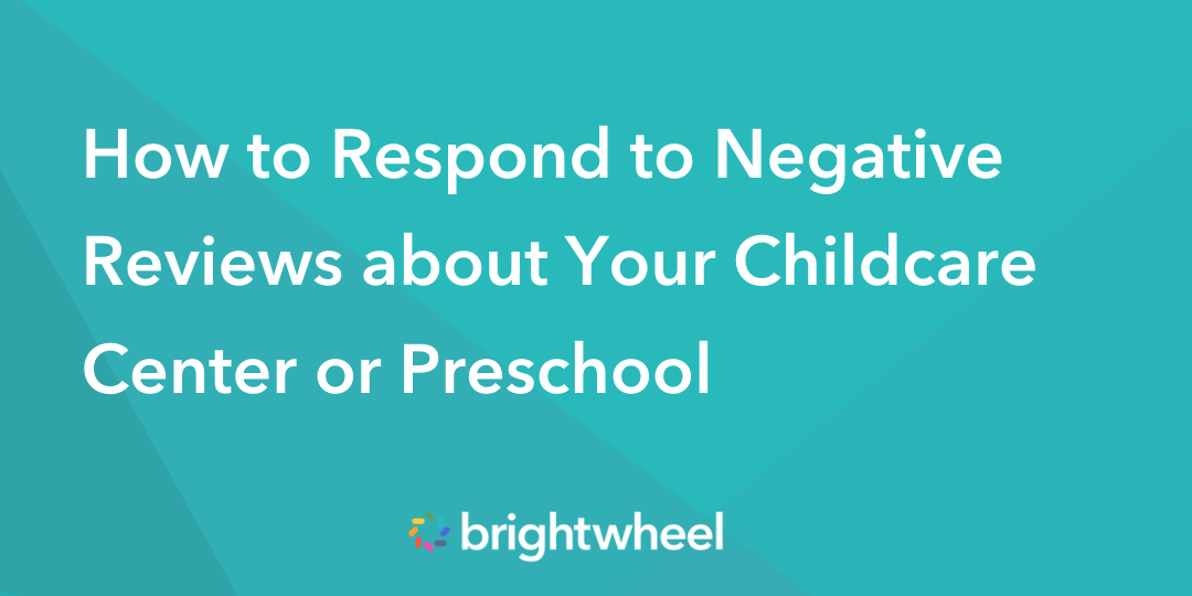 How to Respond to Negative Reviews about Your Childcare Center or Preschool